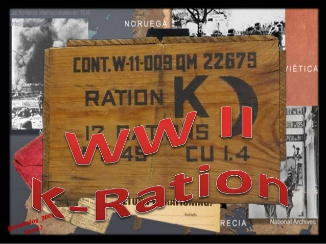 The K-ration was an individual daily combat food ration which was introduced by the United States Army during World War II...