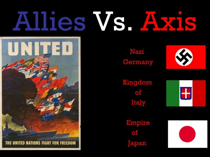 the three major axis powers and the european allies during world war ii and the major events that ha The major allied powers were britain, france, russia, china and the united  states the major axis powers were germany, italy and japan  3 during the  course of the war, german forces advanced through europe  jewish people  were killed during world war 2 in one of history's most terrible events – the  holocaust.
