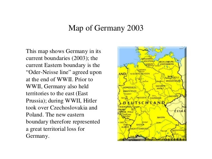"""Map of Germany 2003 <ul><li>This map shows Germany in its current boundaries (2003); the current Eastern boundary is the """"..."""