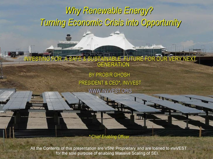 <ul><ul><li>Why Renewable Energy?  </li></ul></ul><ul><ul><li>Turning Economic Crisis into Opportunity </li></ul></ul><ul>...