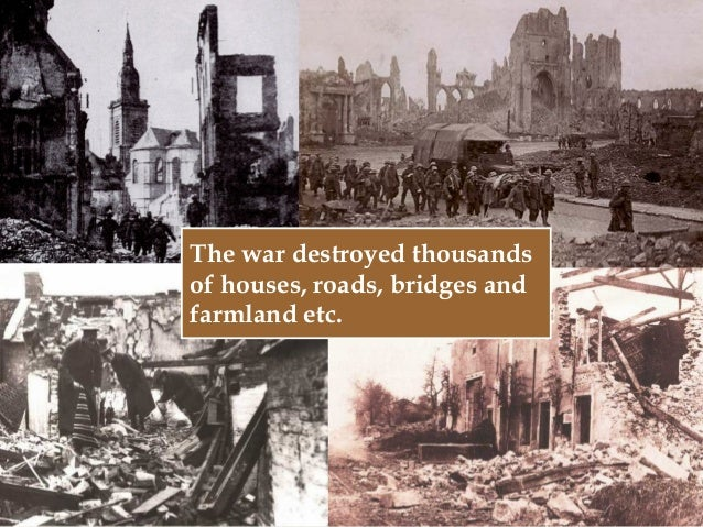 1 The war destroyed thousands of houses, roads, bridges and farmland etc.