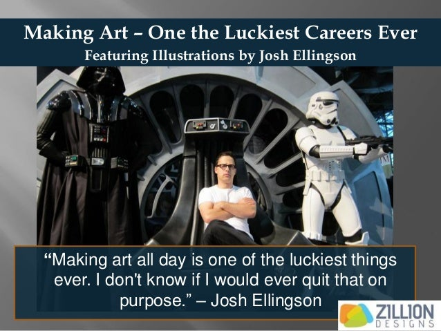 "Making Art – One the Luckiest Careers Ever  ""Making art all day is one of the luckiest things ever. I don't know if I woul..."