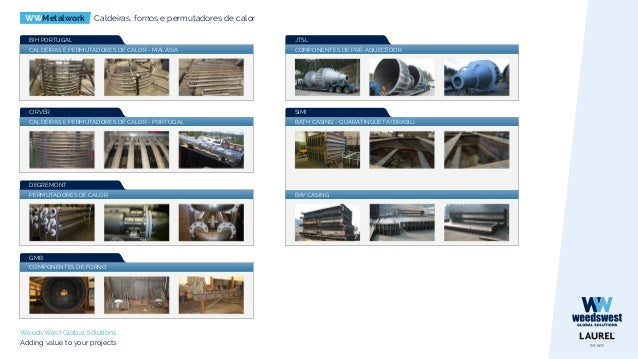 WWMetalwork Montagem em Obra WeedsWest Global Solutions Adding value to your projects ASSEMBLAGEM DE TANQUES E DE TUBAGEM ...