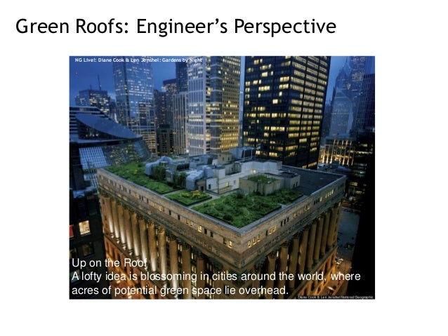 Green Roofs: Engineer's Perspective NG Live!: Diane Cook & Len Jenshel: Gardens by Night  .  Up on the Roof A lofty idea i...