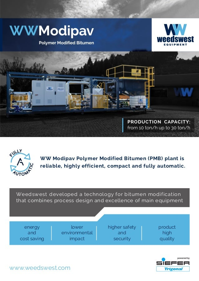 WW Modipav Polymer Modified Bitumen (PMB) plant is reliable, highly efficient, compact and fully automatic. Weedswest deve...