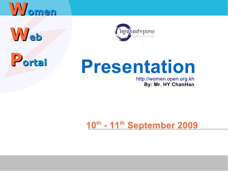 Presentation http://women.open.org.kh By: Mr. HY ChanHan 10 th  - 11 th  September 2009