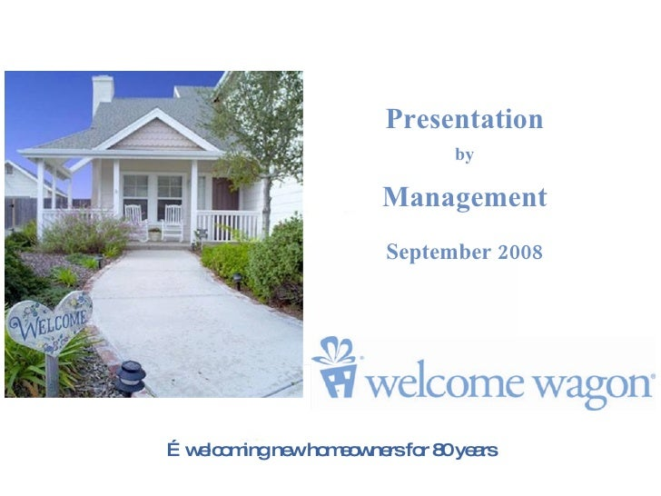 … welcoming new homeowners for 80 years Presentation by Management September 2008