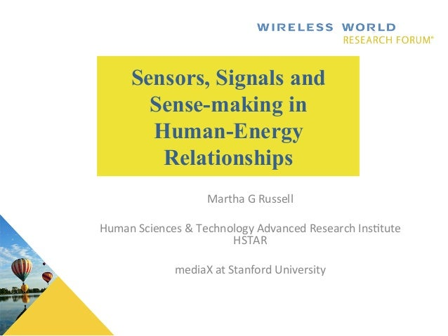 Sensors, Signals and Sense-making in Human-Energy Relationships Martha  G  Russell      Human  Sciences  &  ...