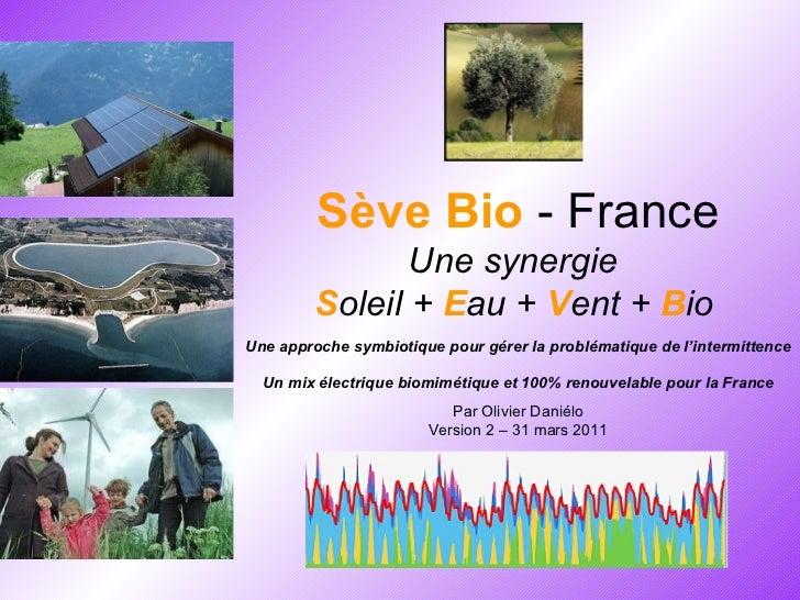 Sève Bio   - France Une synergie  S oleil +   E au +   V ent +   B io   Une approche symbiotique pour gérer la problématiq...