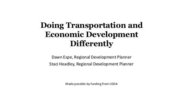 Dawn Espe, Regional Development Planner Staci Headley, Regional Development Planner Made possible by funding from USDA Doi...