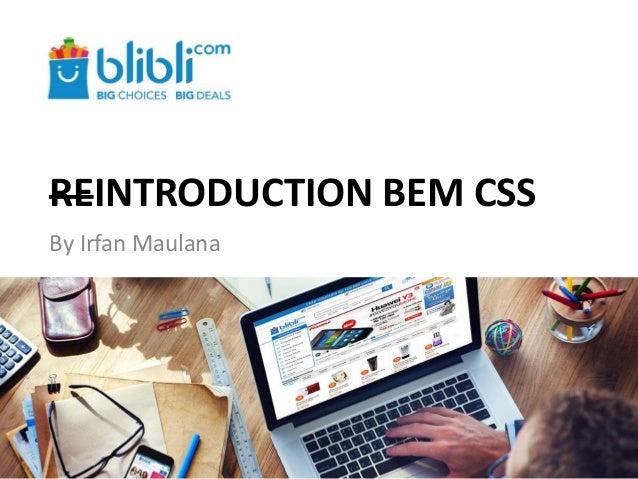 REINTRODUCTION BEM CSS By Irfan Maulana