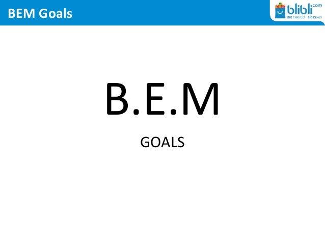 BEM Goals B.E.M GOALS