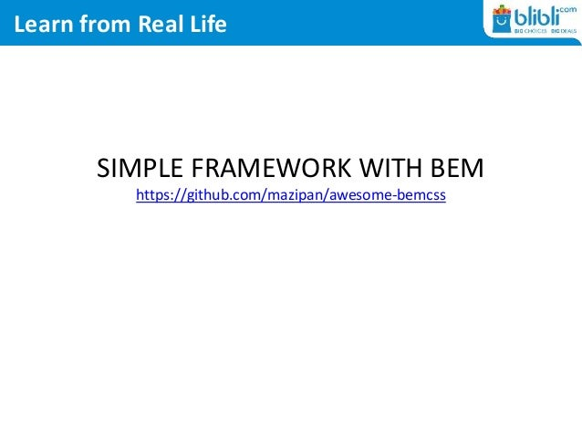 Learn from Real Life SIMPLE FRAMEWORK WITH BEM https://github.com/mazipan/awesome-bemcss