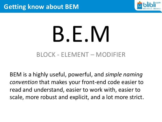 Getting know about BEM B.E.M BLOCK - ELEMENT – MODIFIER BEM is a highly useful, powerful, and simple naming convention tha...