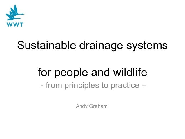 Sustainable drainage systems for people and wildlife - from principles to practice – Andy Graham