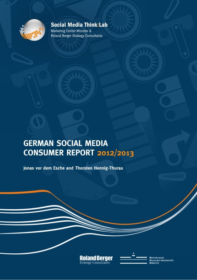 GERMAN SOCIAL MEDIACONSUMER REPORT 2012/2013Jonas vor dem Esche and Thorsten Hennig-ThurauFußzeile                        ...
