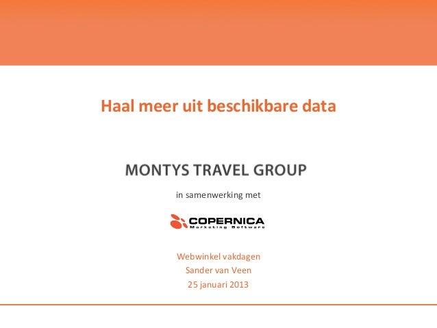 Haal meer uit beschikbare data         in samenwerking met         Webwinkel vakdagen          Sander van Veen           2...
