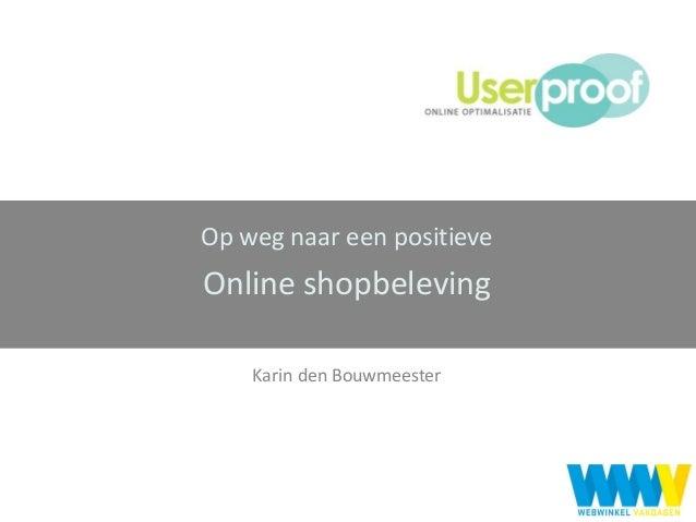 Op weg naar een positieve  Online shopbeleving Karin den Bouwmeester