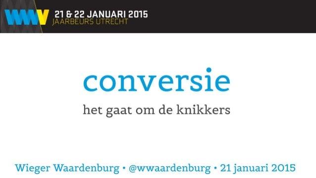 216- 22 JANUARI 2015  conversie  het gaat om de knikkers  Wieger Waardenburg ' @wwaardenburg - 21 januari 2015