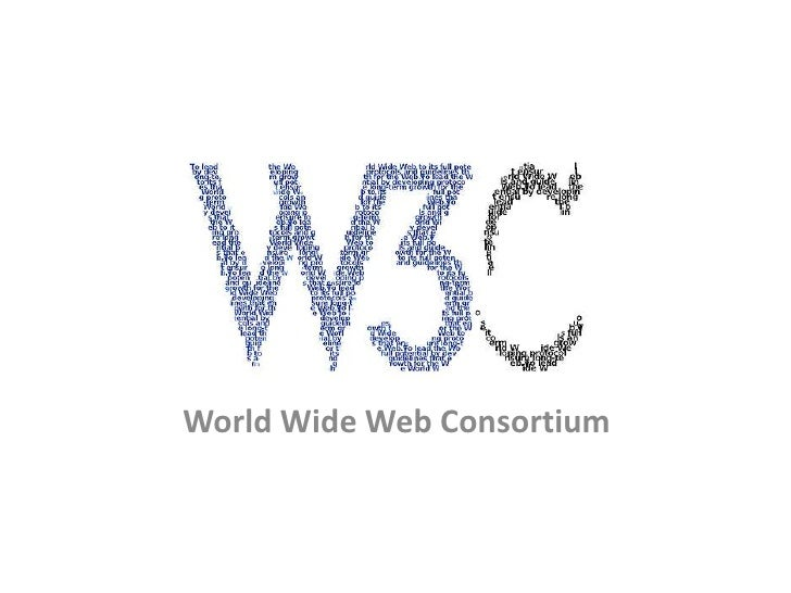 WorldWide Web Consortium<br />