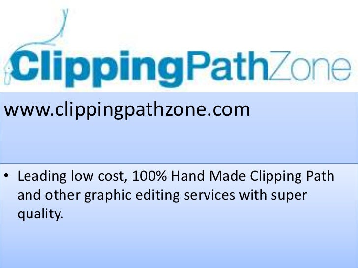 www.clippingpathzone.com• Leading low cost, 100% Hand Made Clipping Path  and other graphic editing services with super  q...