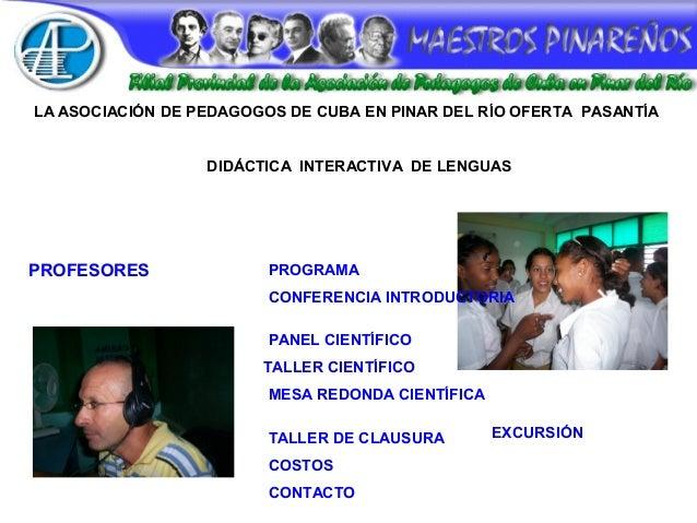 LA ASOCIACIÓN DE PEDAGOGOS DE CUBA EN PINAR DEL RÍO OFERTA PASANTÍA DIDÁCTICA INTERACTIVA DE LENGUAS PROFESORES PROGRAMA E...