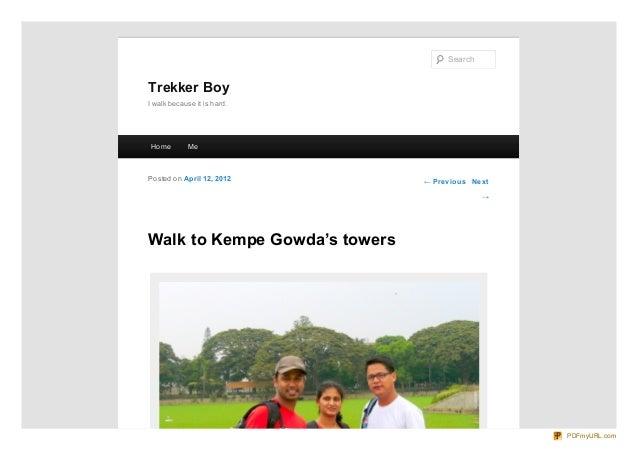 Search  Trekker Boy I walk because it is hard.  Ho me  Me  Po sted o n April 12, 20 12  ← Pre vio us Ne xt →  Walk to Kemp...