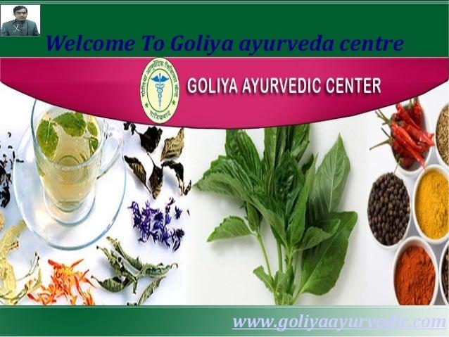 Welcome To Goliya ayurveda centre  www.goliyaayurvedic.com