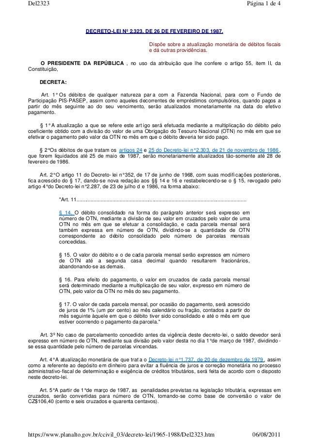 Del2323  Página 1 de 4  DECRETO-LEI Nº 2.323, DE 26 DE FEVEREIRO DE 1987. Dispõe sobre a atualização monetária de débitos ...