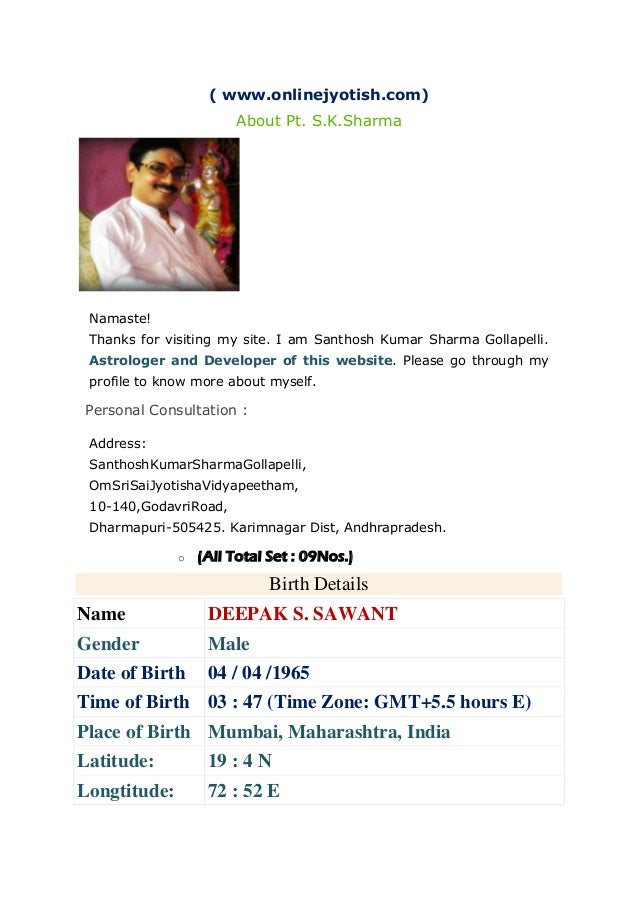 ( www.onlinejyotish.com) About Pt. S.K.Sharma Namaste! Thanks for visiting my site. I am Santhosh Kumar Sharma Gollapelli....