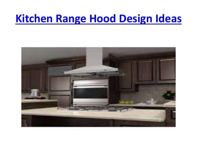 kitchen range hood design ideas kitchen range hood design ideas
