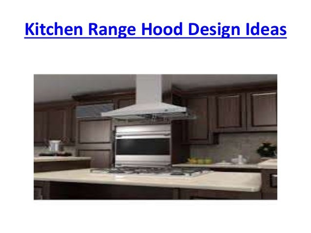 designer range hoods 4 kitchen range hood design ideas - Kitchen Range Hood Design Ideas