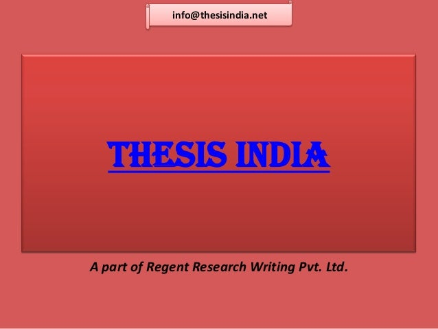 thesis india pvt ltd Thesis scientist describes top 10 high salary government jobs in india and highest pay scale government jobs and highest salary jobs after graduation.
