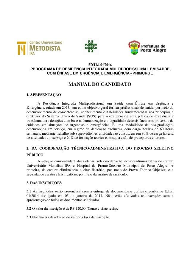 EDITAL 01/2014 PPROGRAMA DE RESIDÊNCIA INTEGRADA MULTIPROFISSIONAL EM SAÚDE COM ÊNFASE EM URGÊNCIA E EMERGÊNCIA - PRIMURGE...