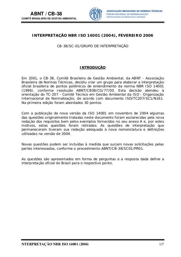 ABNT / CB-38 COMITÊ BRASILEIRO DE GESTÃO AMBIENTAL NTERPRETAÇÃO NBR ISO 14001 (2004) 1/7 INTERPRETAÇÃO NBR ISO 14001 (2004...
