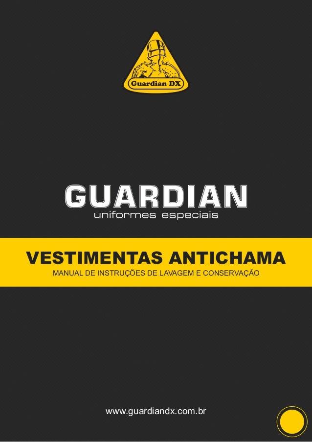 VESTIMENTAS ANTICHAMA MANUAL DE INSTRUÇÕES DE LAVAGEM E CONSERVAÇÃO www.guardiandx.com.br