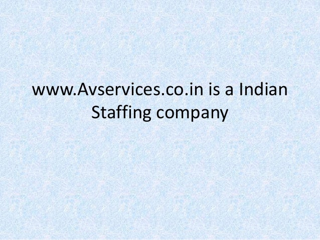 www.Avservices.co.in is a Indian Staffing company