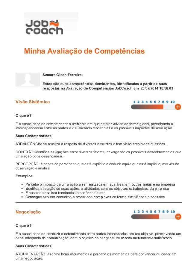 Minha Avaliação de Competências  Samara Gisch Ferreira,  Estas são suas competências dominantes, identificadas a partir de...
