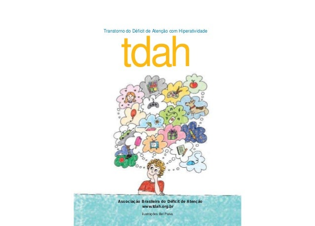 Associação Brasileira do Déficit de Atenção www.tdah.org.br ilustrações Bel Paiva Transtorno do Déficit de Atenção com Hip...