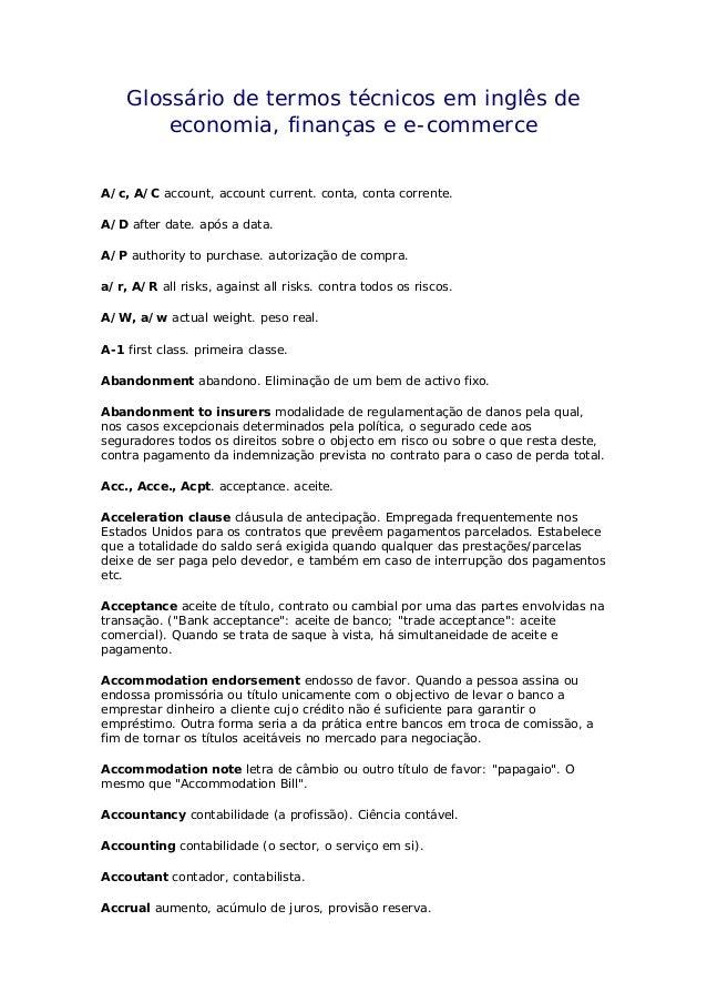 Glossário de termos técnicos em inglês de economia, finanças e e-commerce A/c, A/C account, account current. conta, conta ...