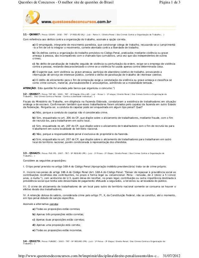 11 - Q60607 ( Prova: CESPE - 2010 - TRT - 1ª REGIÃO (RJ) - Juiz - Parte II / Direito Penal / Dos Crimes Contra a Organizaç...