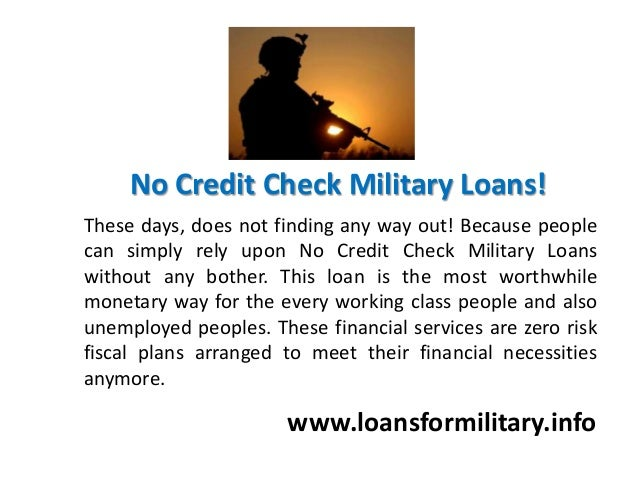 No credit check military loans the most worthwhile
