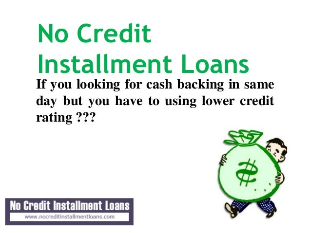 Installment Payday Loans No Credit Check - Easy To Meet With Your Unf…