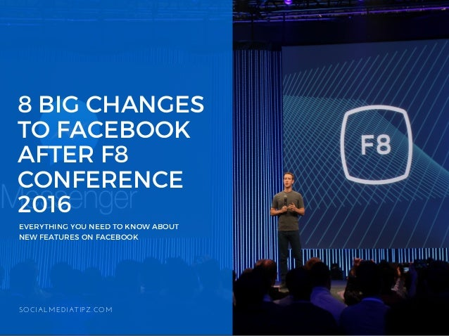 8 BIG CHANGES TO FACEBOOK AFTER F8 CONFERENCE 2016EVERYTHING YOU NEED TO KNOW ABOUT NEW FEATURES ON FACEBOOK SOCIALMEDIATI...