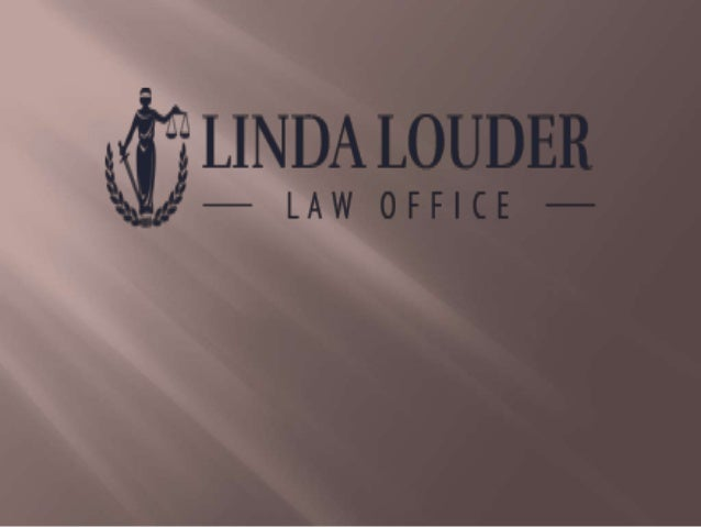 Practice-Areas DUI and Criminal Law The Linda Louder Law Office provides representation to clients from their Sacramento l...