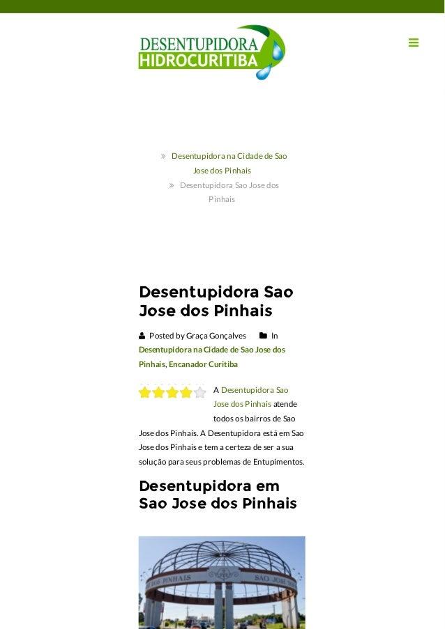 Desentupidora Sao Jose dos Pinhais  Posted by Graça Gonçalves  In Desentupidora na Cidade de Sao Jose dos Pinhais, Encan...