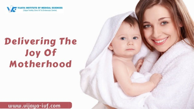 www.vijaya-ivf.com Delivering The Joy Of Motherhood