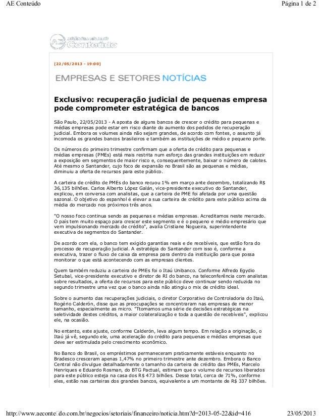 [22/05/2013 - 19:00]Exclusivo: recuperação judicial de pequenas empresapode comprometer estratégica de bancosSão Paulo, 22...