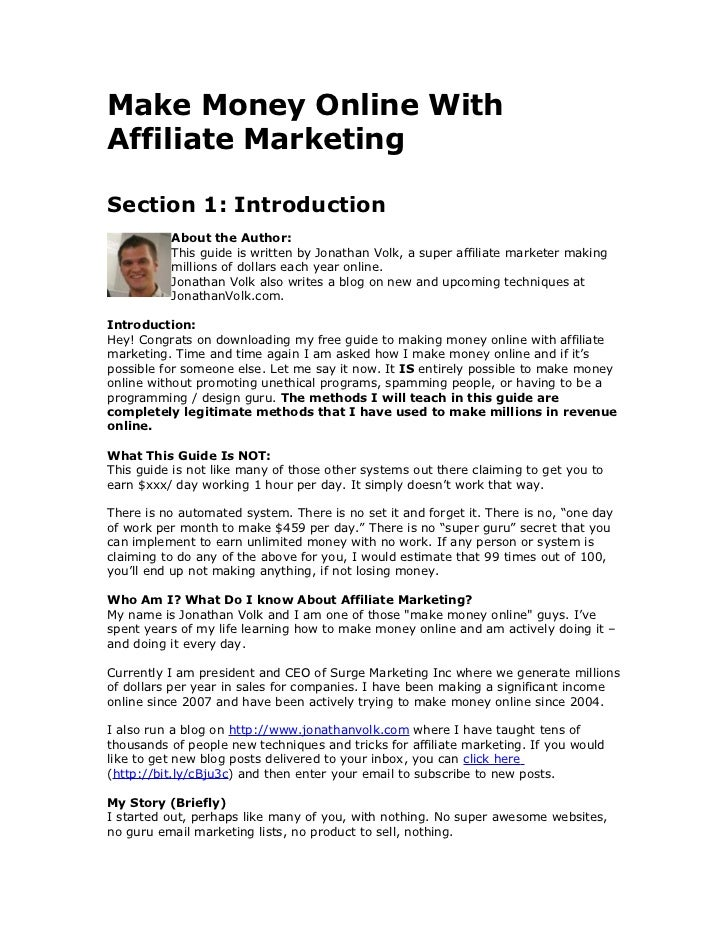 Make Money Online WithAffiliate MarketingSection 1: Introduction          About the Author:          This guide is written...
