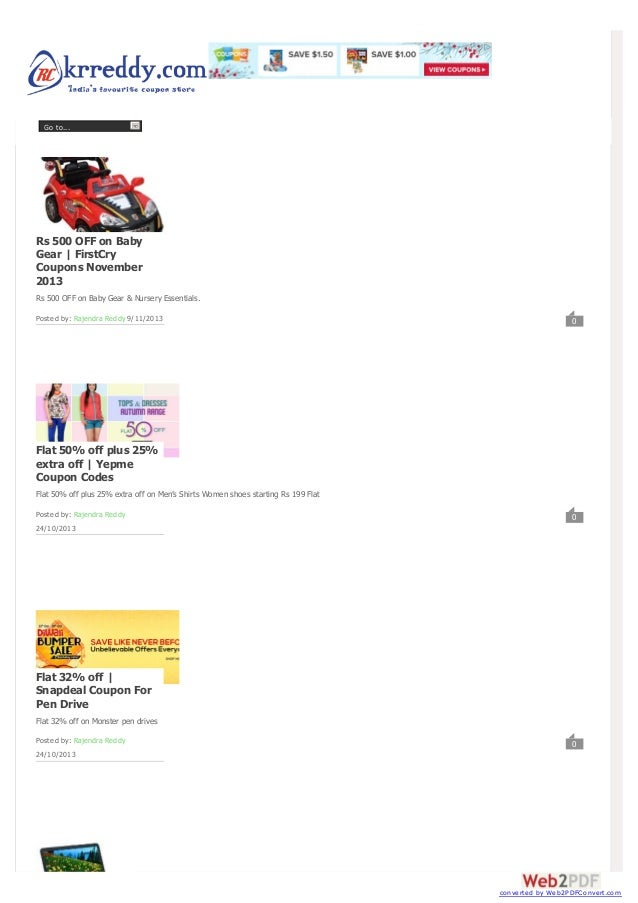 Go to...  Rs 500 OFF on Baby Gear | FirstCry Coupons November 2013 Rs 500 OFF on Baby Gear & Nursery Essentials. Posted by...